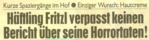 Kurze Spaziergänge im Hof - Einziger Wunsch: Hautcreme - Häftling Fritzl verpasst keinen Bericht über seine Horrortaten!