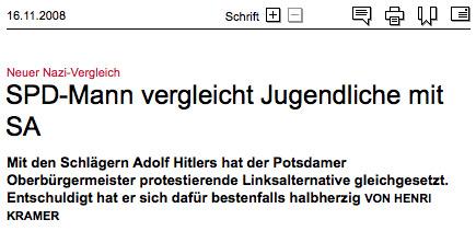 Neuer Nazi-Vergleich: SPD-Mann vergleicht Jugendliche mit SA. Mit den Schlägern Adolf Hitlers hat der Potsdamer Oberbürgermeister protestierende Linksalternative gleichgesetzt. Entschuldigt hat er sich dafür bestenfalls halbherzig.
