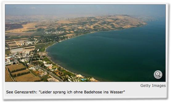"""See Genezareth: """"Leider sprang ich ohne Badehose ins Wasser"""""""