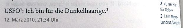 USFO (Unser Star für Oslo): Ich bin für die Dunkelhaarige (Lena Meyer-Landrut).